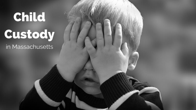 Child Custody In Massachusetts What You Need To Know